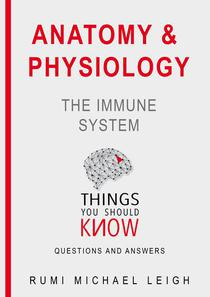 "Anatomy and Physiology "" The Immune  System """