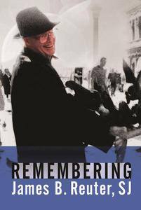 Remembering James B. Reuter, SJ