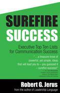 Surefire Success: Executive Top Ten Lists for Communication Success
