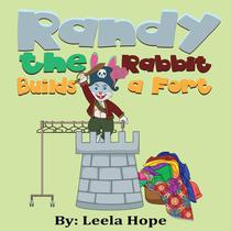 Randy the Rabbit Builds a Fort