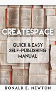 CreateSpace Quick & Easy Self-Publishing Manual