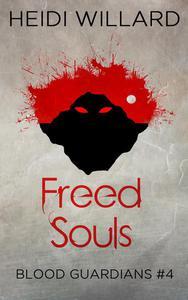 Freed Souls (Blood Guardians #4)