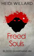 Freed Souls (Blood Guardians #4)