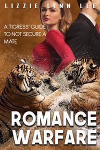 Romance Warfare: a Tigress' Guide to not Secure a Mate