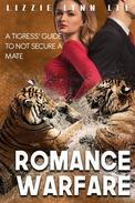 Romance Warfare: a Tigress' Guide to not Secure a Mate