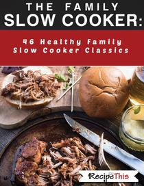 The Family Slow Cooker: 46 Healthy Family Slow Cooker Classics