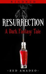 Resurrection: A Dark Fantasy Tale