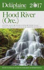 Hood River (Ore.) - The Delaplaine 2017 Long Weekend Guide