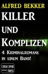 Killer und Komplizen (4 Kriminalromane in einem Band)