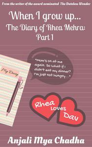 When I Grow Up... The Diary of Rhea Mehra - Part 1