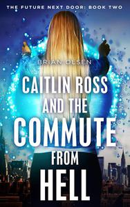 Caitlin Ross and the Commute from Hell