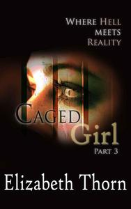 Caged Girl Where Hell Meets Reality Part 3