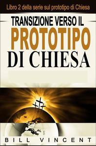 Transizione verso il Prototipo di Chiesa