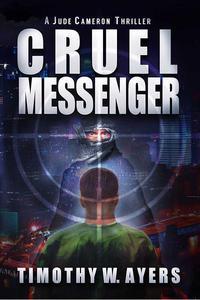 Cruel Messenger, a Jude Cameron Thriller