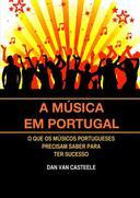 A Música em Portugal: O que os Músicos Portugueses Precisam Saber para ter Sucesso