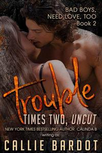 Trouble Times Two