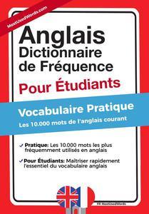 Anglais -  Dictionnaire de Fréquence - Pour Débutants - Vocabulaire Pratique - Les 10.000 mots de l'anglais courant