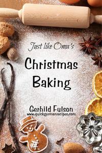 Just Like Oma's ~ Christmas Baking