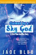 Claimed by a Sky God-A First-Time Sacrifice Story
