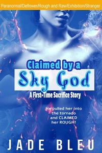 Claimed by a Sky God-A First-Time Sacrifice Story