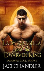 Lady Arabella and the Dwarven King