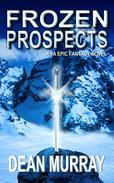 Frozen Prospects: A YA Epic Fantasy Novel (Volume 1 of the Guadel Chronicles Books)