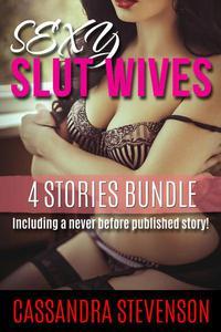 Sexy Slut Wives: 4 Stories Bundle