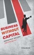 Business without Capital: Insurance Selling