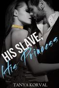 His Slave, His Princess: Collared by the Billionaire Prince