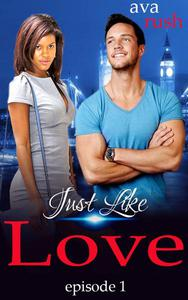 Just Like Love: episode 1