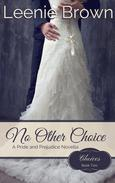 No Other Choice: A Pride and Prejudice Novella