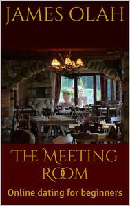The Meeting Room: Online Dating for Beginners