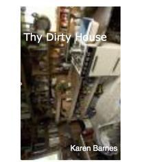 Thy Dirty House
