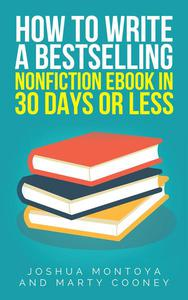 How To Write A Bestselling Non-Fiction eBook In 30 Days Or Less