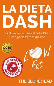 La dieta Dash: Gli ultimi accorgimenti della Dieta Dash  per la perdita di peso