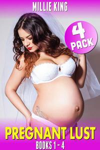 Pregnant Lust 4-Pack : Books 1 - 4 (Pregnancy Erotica Pregnant Sex Public Sex Age Gap Erotica)