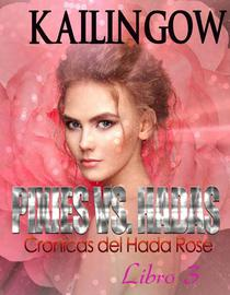 Pixies Vs. Fairies (Fairy Rose Chronicles Book 3) - Spanish