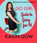 Kailin Gow's Go Girl Guide to Going For It!