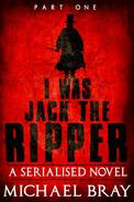 I Was Jack The Ripper