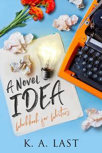 A Novel Idea: Workbook for Writers