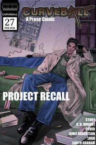 Curveball Issue 27: Project Recall