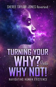 Turning Your Why? Into Why Not!
