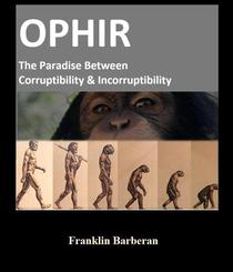 Ophir the Paradise Between Corruptibility & Incorruptibility