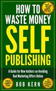 How To Waste Money Self Publishing