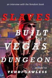 Slaves Built My Vegas Dungeon
