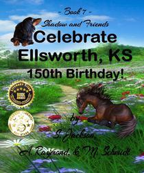 Shadow and Friends Celebrate Ellsworth, KS, 150th Birthday