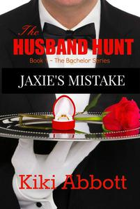 The Husband Hunt ~ Jaxie's Mistake