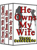 He Owns My Wife Special 3 Book Cuckold Marriage Bundle