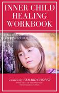 Inner Child Healing Workbook: Powerful Words of Affirmation to Effectively Heal your Inner Child