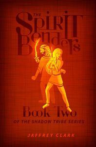 The Spirit Benders: Book 2 (Parts 4 & 5)